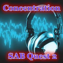 SAB Quest 2「コンセントレーション」