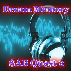 SAB Quest 2「ドリーム・メモリ」